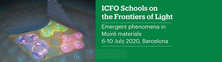 ICFO Schools on the Frontiers of Light: 6-10 July 2020, ICFO, Barcelona